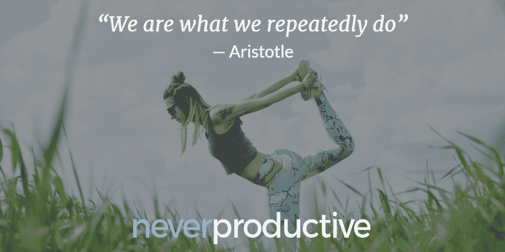 "Disconnect: ""We are what we repeatedly do"", Aristotle"