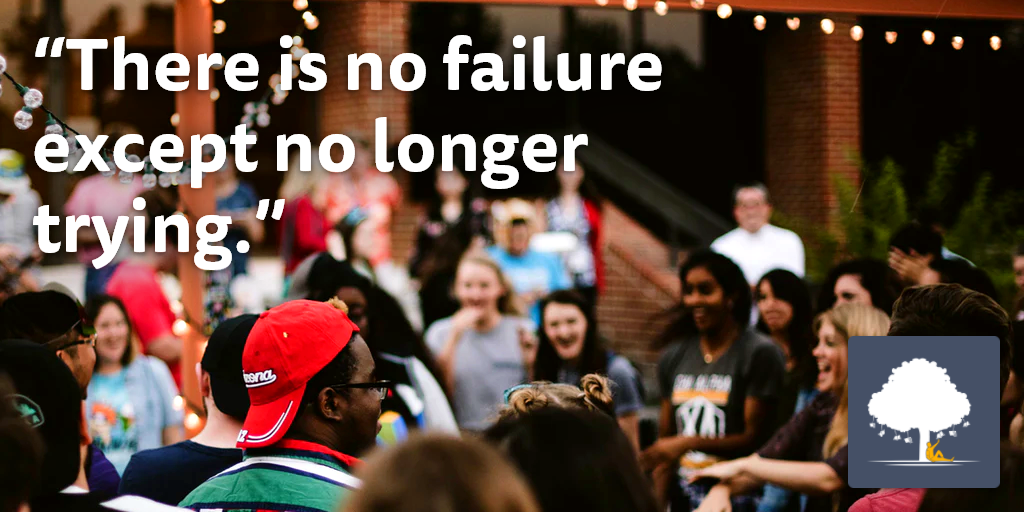 Sharing Your Goals — There's no failure except for no longer trying.